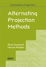 Alternating Projection Methods (Fundamentals of Algorithms)