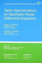 Taylor Approximations for Stochastic Partial Differential Equations (C B M S - N S F REGIONAL CONFERENCE SERIES IN APPLIED MATHEMATICS, nr. 83)