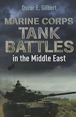 Marine Corps Tank Battles in the Middle East af Oscar E. Gilbert