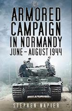 The Armored Campaign in Normandy June-August 1944