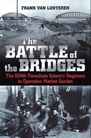 Bog, paperback The Battle of the Bridges af Frank Van Lunteren
