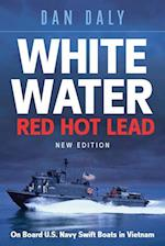 White Water Red Hot Lead af Dan Daly