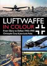 Luftwaffe in Colour: From Glory to Defeat af Jean-Louis Roba, Christophe Cony