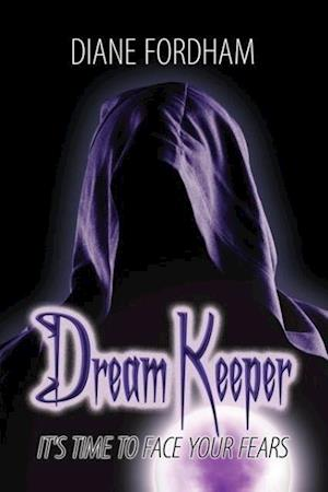 Dream Keeper: It's Time to Face Your Fears