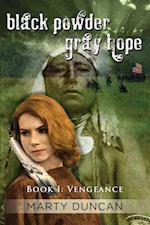 Black Powder, Gray Hope~Book I