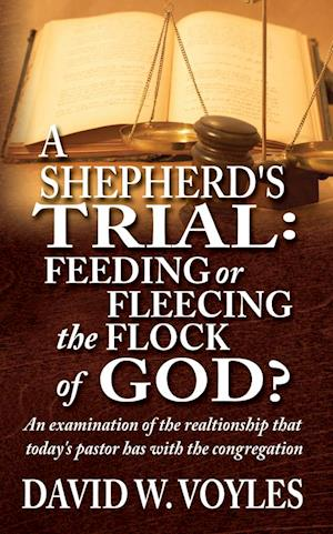 A Shepherd's Trial: Feeding or Fleecing the Flock of God?