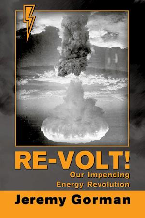 Re-Volt!~Our Impending Energy Revolution