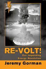 Re-Volt!~Our Impending Energy Revolution