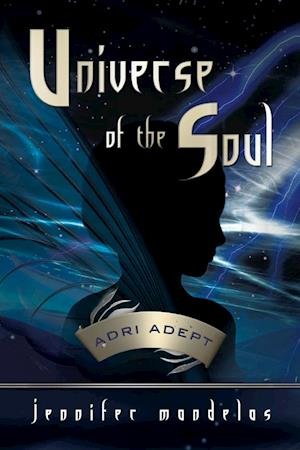 Universe of the Soul~Adri Adept