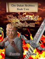 Battle of Es-soh-en~Book Two of the Dulan Archives