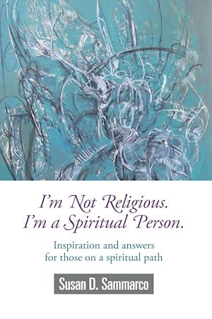 I'm not Religious, I'm a Spiritual Person