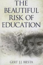 Beautiful Risk of Education (Interventions: Education, Philosophy and Culture)