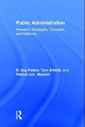 Public Administration : Research Strategies, Concepts, and Methods