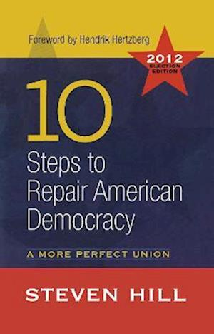 10 Steps to Repair American Democracy: A More Perfect Union