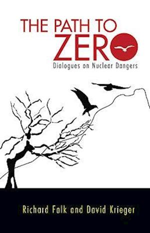 The Path to Zero: Dialogues on Nuclear Dangers