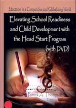 Elevating School Readiness and Child Development With the Head Start Program (Educatioin in a Competitive and Globalizing World)