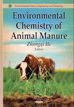 Environmental Chemistry of Animal Manure (Environmental Science, Engineering and Technology: Animal Science, Issues and Professions)