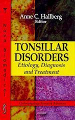 Tonsillar Disorders (Otolaryngology Research Advances)