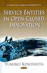 Service Entities in Open-Closed Innovation (Economic Issues, Problems and Perspectives)