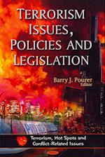 Terrorism Issues, Policies and Legislation (Terrorism, Hot Spots and Conflict-related Issues)