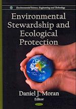 Environmental Stewardship and Ecological Protection (Environmental Science, Engineering and Technology)