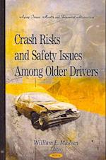 Crash Risks and Safety Issues Among Older Drivers (Aging Issues, Health and Financial Alternative - Transportaqtion Issues, Policies and R&d)