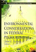 Environmental Considerations in Federal Procurement (Environmental Science, Engineering and Technology)