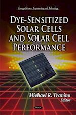 Dye-Sensitized Solar Cells & Solar Cell Performance (Energy Science, Engineering and Technology)