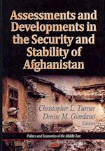 Assessments and Developments in the Security and Stability of Afghanistan (Politics and Economics of the Middle East)