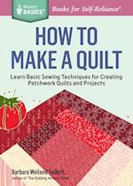 How to Make a Quilt (Storey Basics)