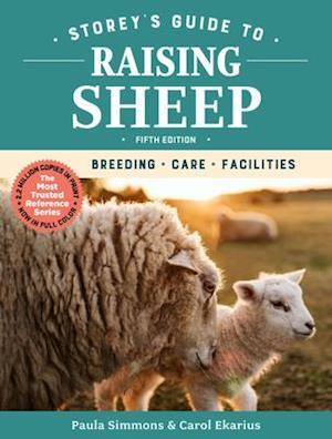 Storey's Guide to Raising Sheep, 5th Edition: Breeding, Care, Facilities