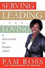 Serving, Leading and Loving af Pam Ross