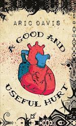 A Good and Useful Hurt af Aric Davis
