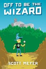Off to Be the Wizard (Magic 2 0)