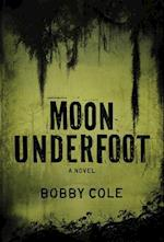 Moon Underfoot af Bobby Cole