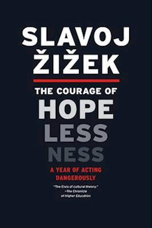 Bog, paperback The Courage of Hopelessness af Slavoj Zizek