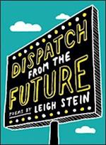 Dispatch from the Future af Leigh Stein