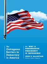 Outrageous Barriers to Democracy in America