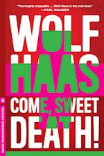 Come, Sweet Death! af Wolf Haas