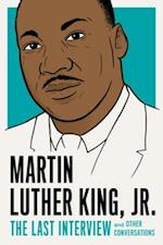 Martin Luther King, Jr.: The Last Interview (The Last Interview Series)