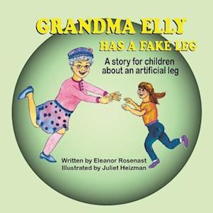Bog, paperback Grandma Elly Has a Fake Leg af Eleanor Rosenast