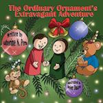 The Ordinary Ornament's Extravagant Adventure