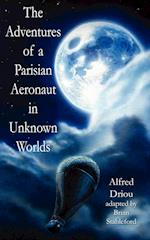 The Adventures of a Parisian Aeronaut in the Unknown Worlds