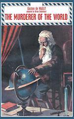 The Murderer of the World af Gaston De Wailly