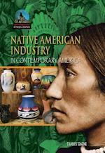 Native American Industry in Contemporary America (State of Affairs Native Americans in the 21st Century)