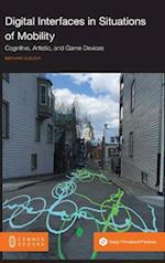 Digital Interfaces in Situations of Mobility: Cognitive, Artistic, and Game Devices