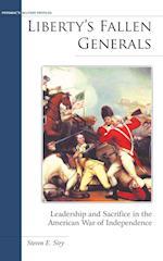 Liberty's Fallen Generals (Military Profiles)