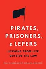 Pirates, Prisoners, and Lepers af Paul H. Robinson
