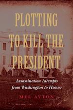 Plotting to Kill the President