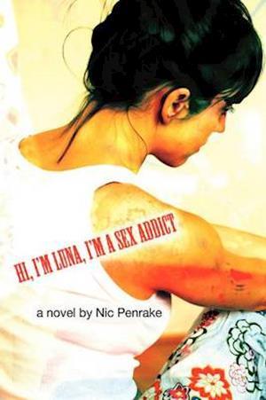Bog, paperback Hi, I'm Luna. I'm a Sex Addict af Nic Penrake